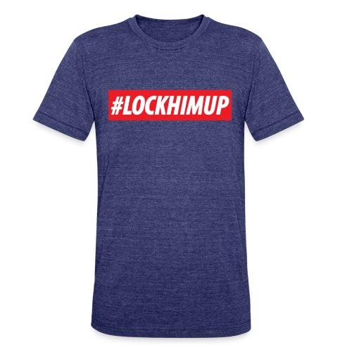 #LOCKHIMUP - Unisex Tri-Blend T-Shirt