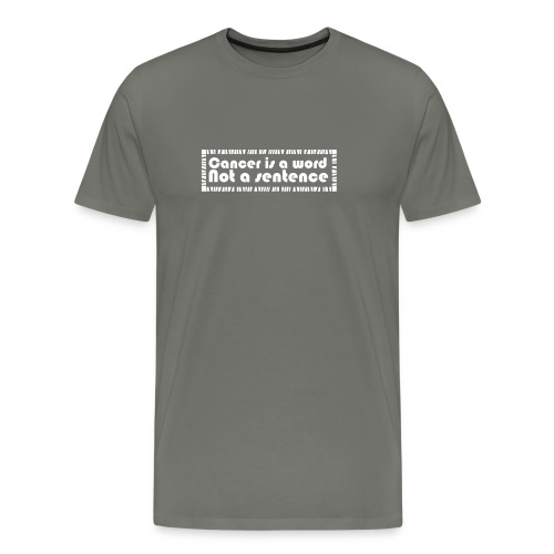 Cancer is a word not a sentence T-Shirt - Men's Premium T-Shirt