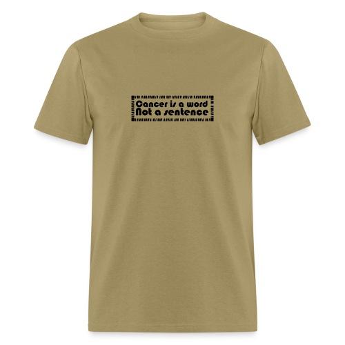 Cancer is a word not a sentence T-Shirt - Men's T-Shirt