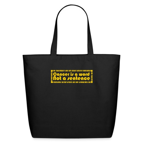 Cancer is a word not a sentence T-Shirt - Eco-Friendly Cotton Tote