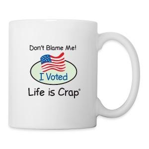 Don't Blame Me - Coffee Mug - Coffee/Tea Mug