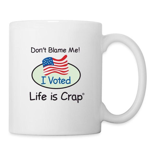 Don't Blame Me - Coffee Mug