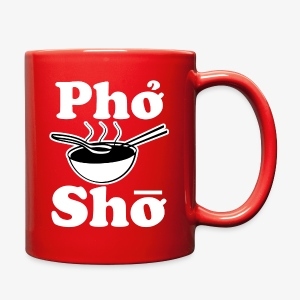 Funny Pho Sho saying coffee mug - Full Color Mug