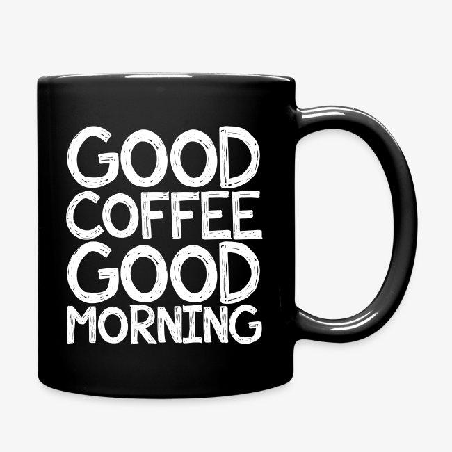 Full Color Mug. Good coffee Good morning funny mug