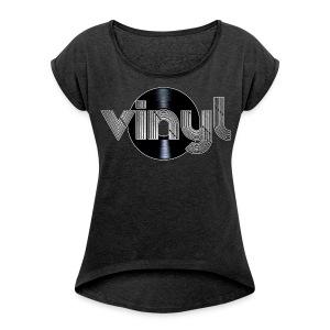 Vinyl - Women's Roll Cuff T-Shirt