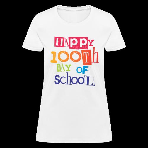 Happy 100th Day of School - Women's T-Shirt