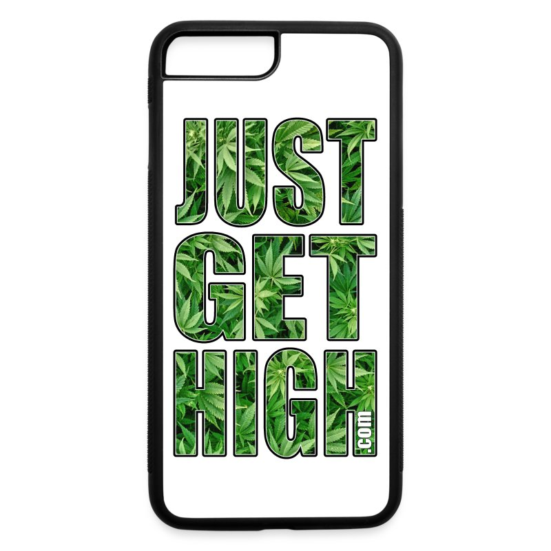 JUST GET HIGH: CANNABIS - iPhone 7 Plus Rubber Case