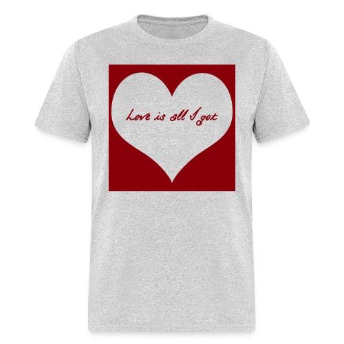 Love Is All I Got - Men - Men's T-Shirt