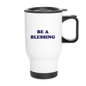 Be a Blessing - Travel Mug