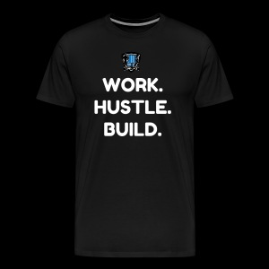 WORK.HUSTLE.BUILD. - Men's Premium T-Shirt