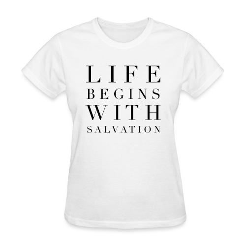Life Begins With Salvation Women's Tee - White - Women's T-Shirt