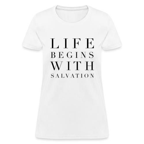 Life Begins With Salvation Women's Tee - White - Women's T-Shirt