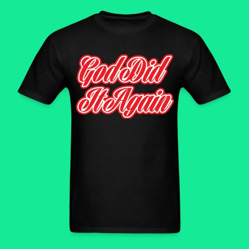 God Did It Again - Men's T-Shirt