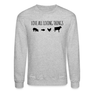 Love All Living Things Crewneck Sweatshirt - Crewneck Sweatshirt