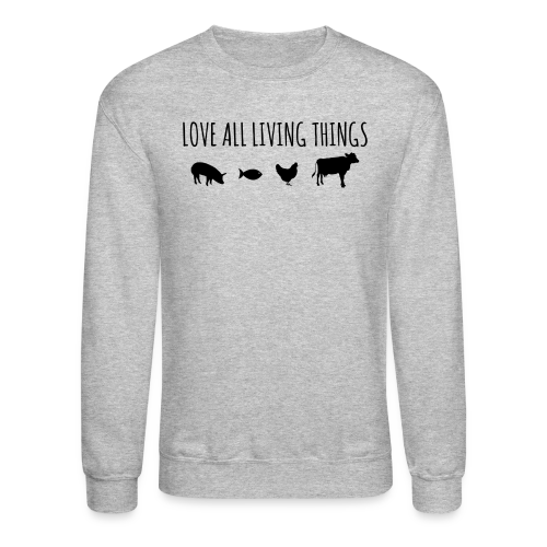 Love All Living Things Crewneck Sweatshirt - Crewneck Sweatshirt