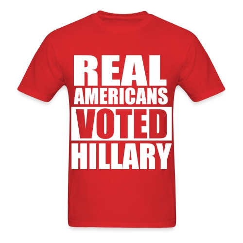 Real Americans Voted for Hillary Republican Tshirt - Men's T-Shirt