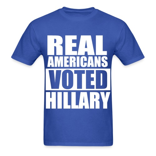 Real Americans Voted for Hillary Democratic Tshirt - Men's T-Shirt