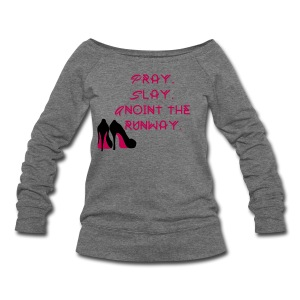 Pray.Slay. Women's Wideneck Sweatshirt - Women's Wideneck Sweatshirt