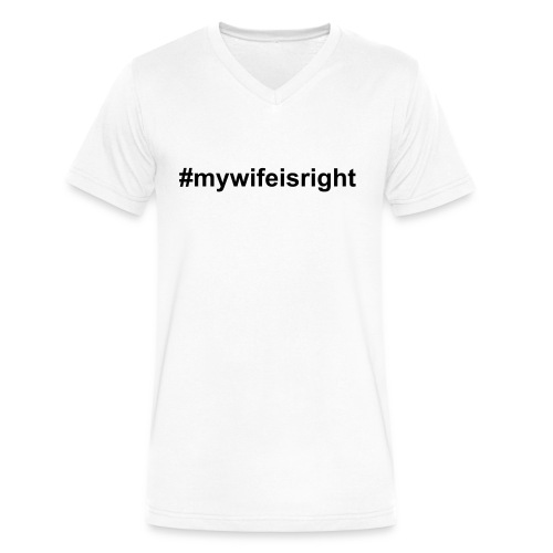 #mywifeisright on White V - Men's V-Neck T-Shirt by Canvas
