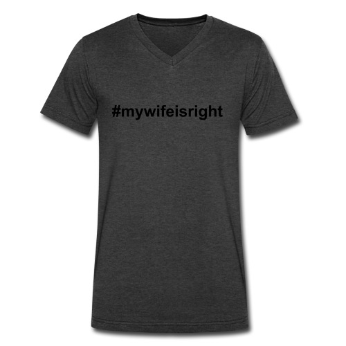 #mywifeisright on Grey V - Men's V-Neck T-Shirt by Canvas