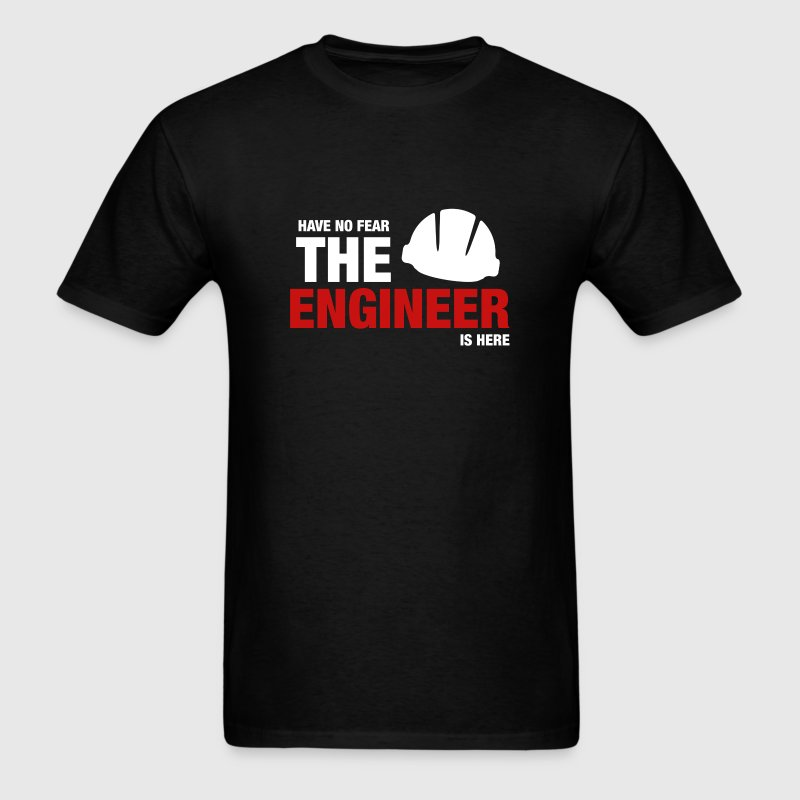 Have No Fear The Engineer Is Here - Men's T-Shirt