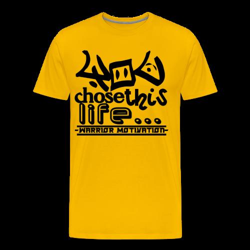 You Chose This Life - Men's Premium T-Shirt