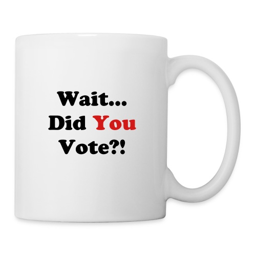 Vote Statement Mug - Coffee/Tea Mug