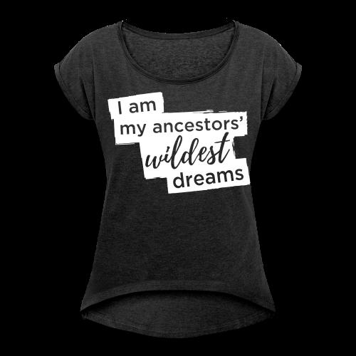Ancestors' Dream  - Women's Roll Cuff T-Shirt