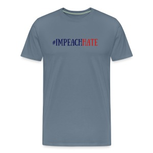 Impeach Hate Premium T-shirt - Men's Premium T-Shirt
