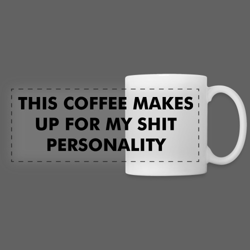 This Coffee Makes Up For My Shit Personality - Panoramic Mug