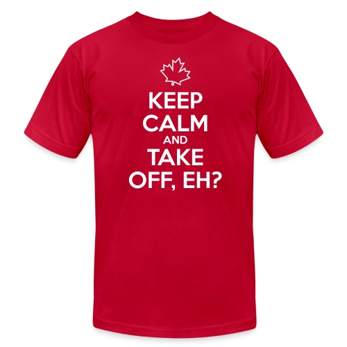 Keep Calm and Take Off, Eh? - Men's Jersey T-Shirt