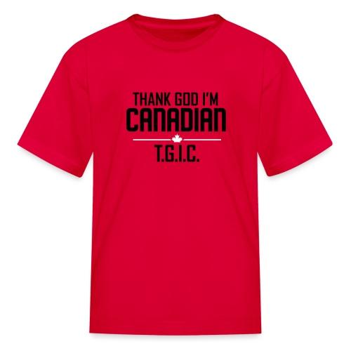 Thank God I'm Canadian (TGIC) - Kids' T-Shirt