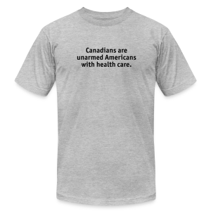 Canadians are Unarmed Americans - Men's T-Shirt by American Apparel