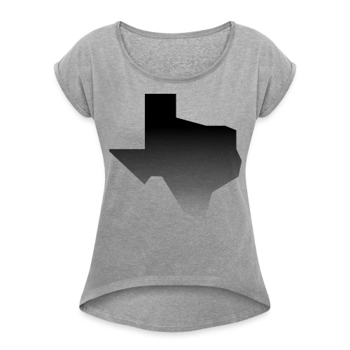 Texas Was Here - Women's Roll Cuff T-Shirt