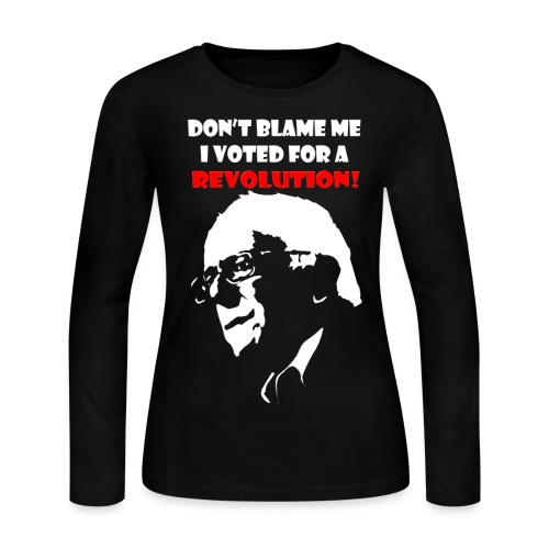 Don't Blame Me I Voted For Revolution - Women's Long Sleeve Jersey T-Shirt