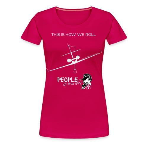 This is How we Roll - Women - Women's Premium T-Shirt