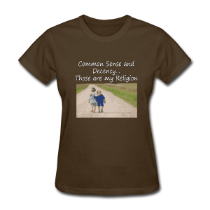 Common Sense is my Religion (women's products) - Women's T-Shirt