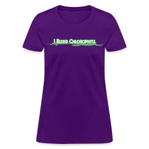 I Bleed Chlorophyll - Women's T-Shirt