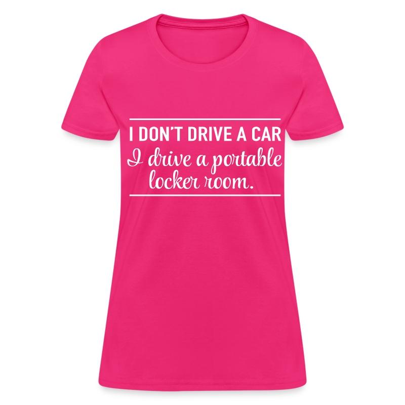 I drive a portable locker room t shirt spreadshirt for Portable t shirt display