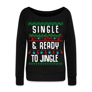 Single and ready to jingle - Women's Wideneck Sweatshirt