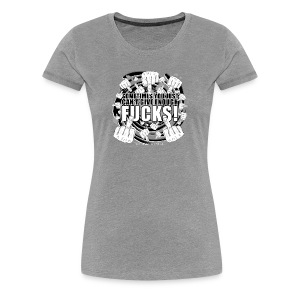 Not enough Fucks given! - Women's Premium T-Shirt