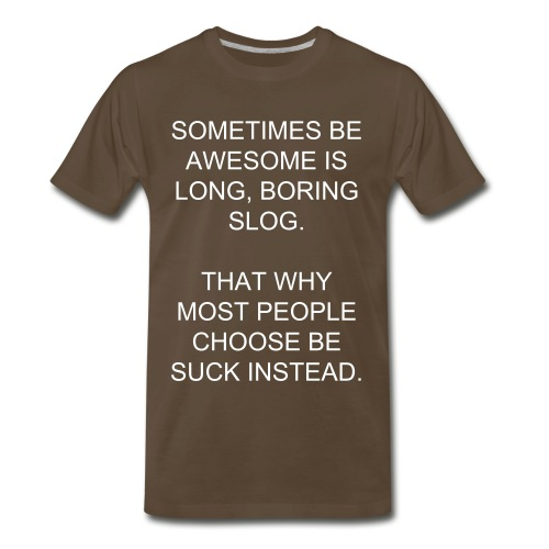 The long boring slog is progress! - Men's Premium T-Shirt