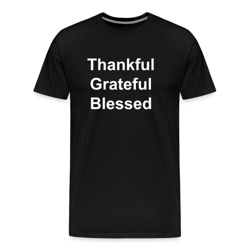 thankful, grateful, blessed men T-shirt - Men's Premium T-Shirt