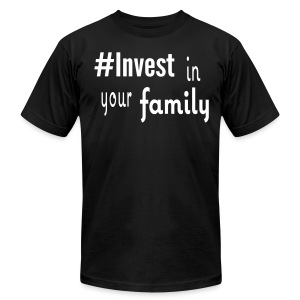 #Invest Family Shirt - Men's T-Shirt by American Apparel