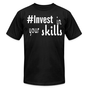 #Invest Skill Shirt - Men's T-Shirt by American Apparel