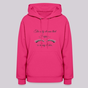 The Only Drama I enjoy Is In My Lashes - Women's Hoodie