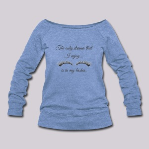 The Only Drama I Enjoy Is In My Lashes - Women's Wideneck Sweatshirt