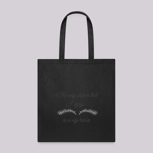 The Only Drama I Enjoy Is In My Lashes - Tote Bag