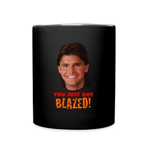 YOU JUST GOT BLAZED! MUG - Full Color Mug