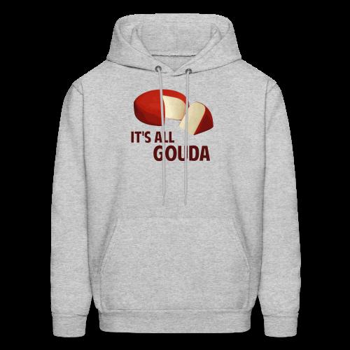 It's All Gouda Men's Hoodie - Men's Hoodie